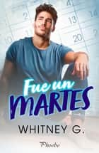 Fue un martes ebook by Whitney G.