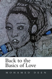 Back to the Basics of Love ebook by Mohamed Deen