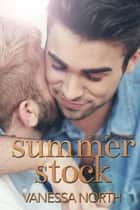 Summer Stock ebook by Vanessa North