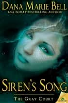 Siren's Song ebook by Dana Marie Bell