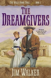 Dreamgivers, The (Wells Fargo Trail Book #1) ebook by James Walker