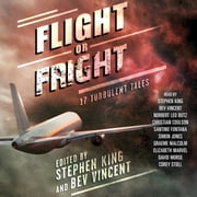 Flight or Fright audiobook by Stephen King, Bev Vincent