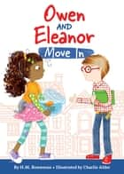 Owen and Eleanor Move In ebook by Charlie Alder, H. M. Bouwman