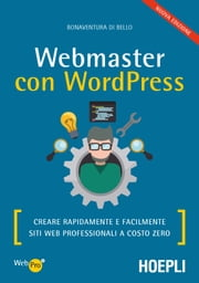 Webmaster con WordPress - Creare rapidamente e facilmente siti web professionali a costo zero ebook by Bonaventura Di Bello