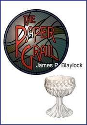 The Paper Grail ebook by James P. Blaylock