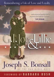 GI Joe & Lillie - Remembering a Life of Love and Loyalty ebook by Joseph S. Bonsall