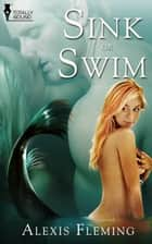 Sink or Swim ebook by Alexis Fleming
