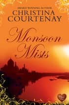 Monsoon Mists ebook by Christina Courtenay