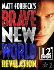 Matt Forbeck's Brave New World: Revelation ebook by Matt Forbeck