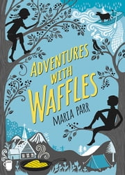 Adventures with Waffles ebook by Maria Parr, Kate Forrester, Guy Puzey