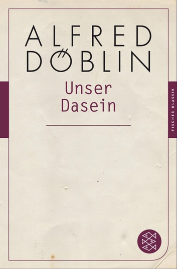 Unser Dasein ebook by Alfred Döblin,Thomas Keil