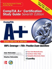 CompTIA A+ Certification Study Guide, Seventh Edition (Exam 220-701 & 220-702) ebook by Jane Holcombe,Charles Holcombe
