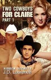 Two Cowboys for Claire Part 1 ebook by J.D. Laurence