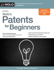 Nolo's Patents for Beginners - Quick & Legal ebook by David Pressman, Attorney,Richard Stim, Attorney