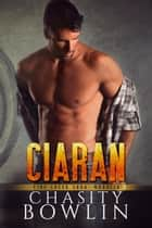 Ciaran - The Fire Creek Saga ebook by Chasity Bowlin
