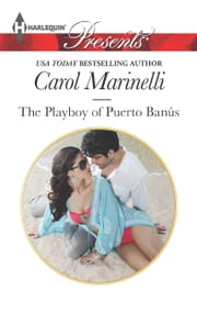 The Playboy of Puerto Banus ebook by Carol Marinelli