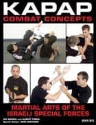 Kapap Combat Concepts - Martial Arts of the Israeli Special Forces ebook by Avi Nardia, Albert Timen