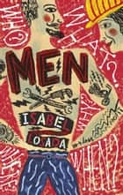 Men! - Forget the fiction! Where are the interesting and available men? ebook by Isabel Losada