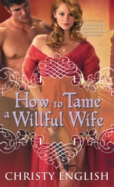 How to Tame a Willful Wife ebook by Christy English