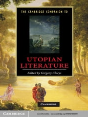 The Cambridge Companion to Utopian Literature ebook by Gregory Claeys