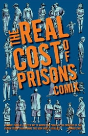 The Real Cost Of Prisons Comix ebook by Lois Ahrens