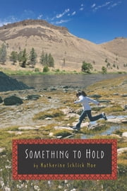 Something to Hold ebook by Katherine Schlick Noe