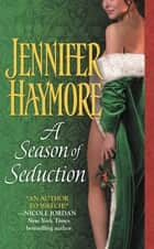 A Season of Seduction ebook by Jennifer Haymore