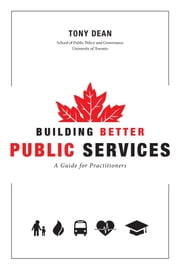 Building Better Public Services - A Guide for Practitioners ebook by Tony Dean