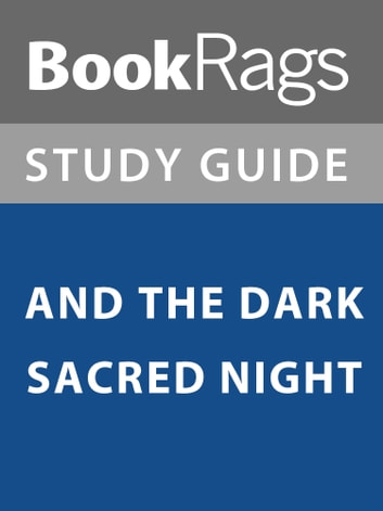 Summary & Study Guide: And the Dark Sacred Night ebook by BookRags