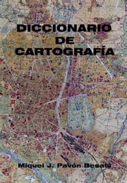 Diccionario de cartografía ebook by Kobo.Web.Store.Products.Fields.ContributorFieldViewModel
