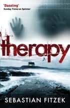 Therapy - A gripping, chilling psychological thriller ebook by Sebastian Fitzek, Sally-Ann Spencer
