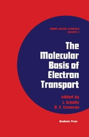 The Molecular Basis of Electron Transport ebook by Schultz, J