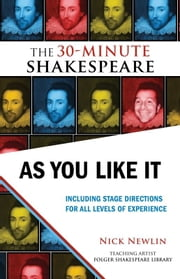 As You Like It: The 30-Minute Shakespeare ebook by Nick Newlin,William Shakespeare