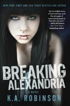 Breaking Alexandria ebook by K.A. Robinson