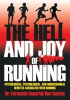 The Hell and Joy of Running ebook by Dr. Fernando Imperial Dos Santos