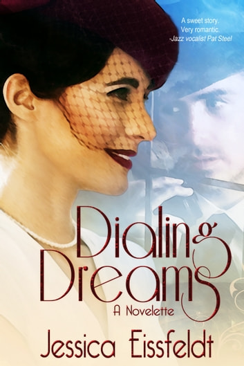 Dialing Dreams - A Sweethearts & Jazz Nights Novelette ebook by Jessica Eissfeldt