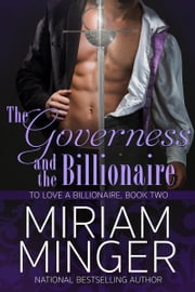 The Governess and the Billionaire ebook by Miriam Minger