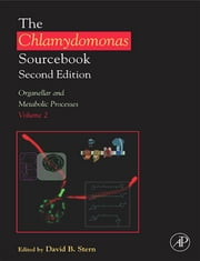 The Chlamydomonas Sourcebook: Organellar and Metabolic Processes - Volume 2 ebook by David Stern