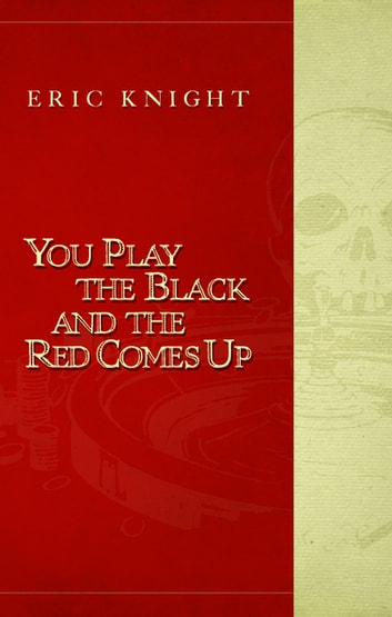 You Play the Black and the Red Comes Up ebook by Richard Hallas,Matt Groening