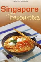 Mini Singapore Favourites ebook by Wendy Hutton