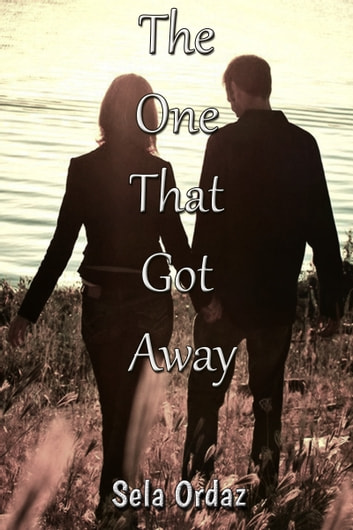 The One That Got Away ebooks by Sela Ordaz