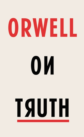 Orwell on Truth ebook by George Orwell