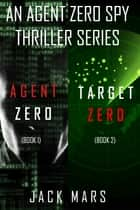 Agent Zero Spy Thriller Bundle: Agent Zero (#1) and Target Zero (#2) ebook by Jack Mars