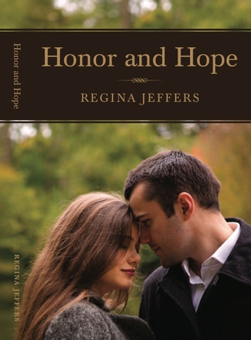 Honor and Hope - A Contemporary Pride and Prejudice ebook by Regina Jeffers