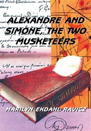 Alexandre and Simone, the Two Musketeers ebook by Marilyn Ekdahl Ravicz