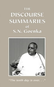 The Discourse Summaries ebook by Goenka, S. N. N.