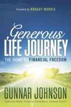 Generous Life Journey ebook by Gunnar Johnson