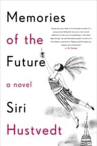 Memories of the Future ebook by Siri Hustvedt