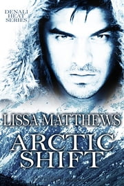 Arctic Shift ebook by Lissa Matthews