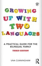 Growing Up with Two Languages ebook by Una Cunningham